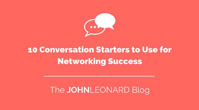 10 Conversation Starters to Use for Networking Success