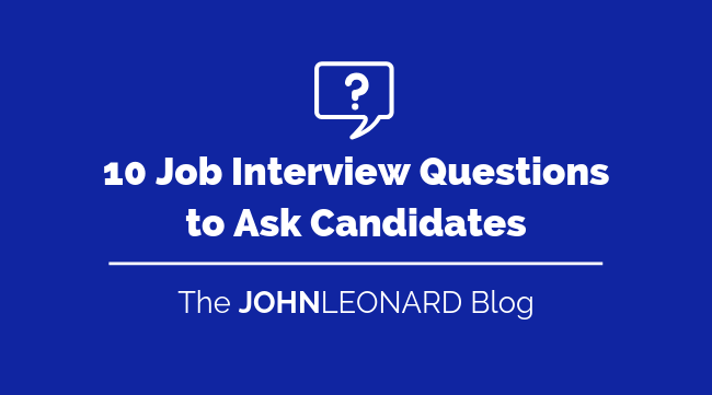 10 Job Interview Questions to Ask Candidates