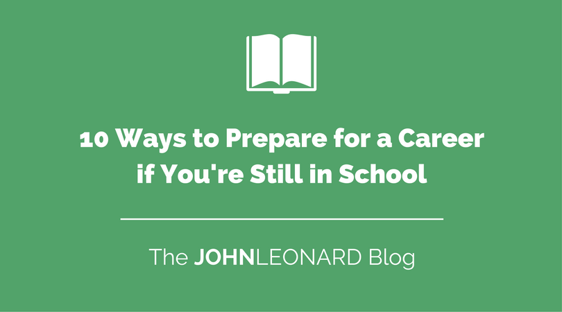 10 Ways to Prepare for a Career if You're Still in School.png