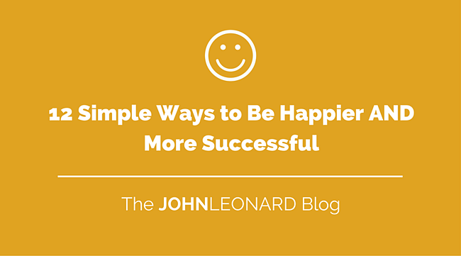 12_Simple_Ways_to_Be_Happier_AND_More_Successful.png