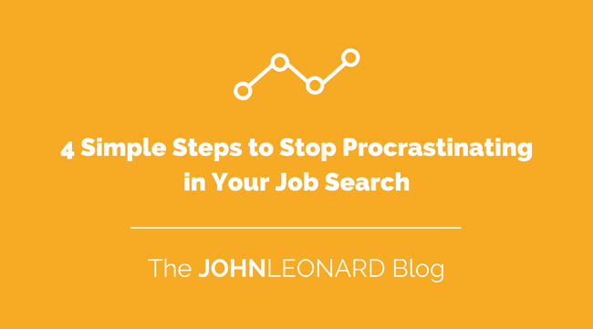 4 Simple Steps to Stop Procrastinating in Your Job Search.png