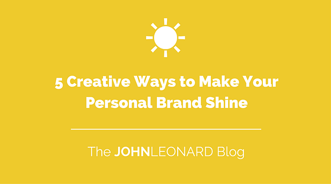 5 Creative Ways to Make Your Personal Brand Shine.png