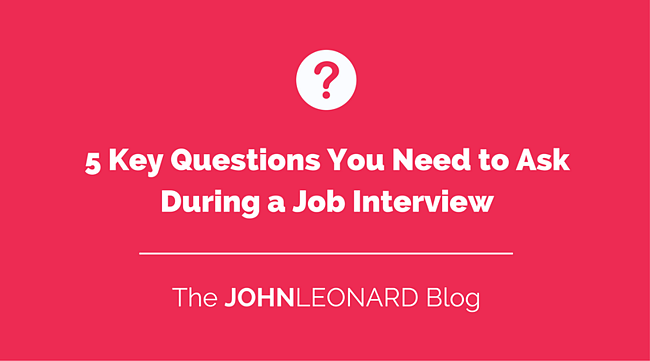 5 Key Questions You Need to Ask During a Job Interview.png