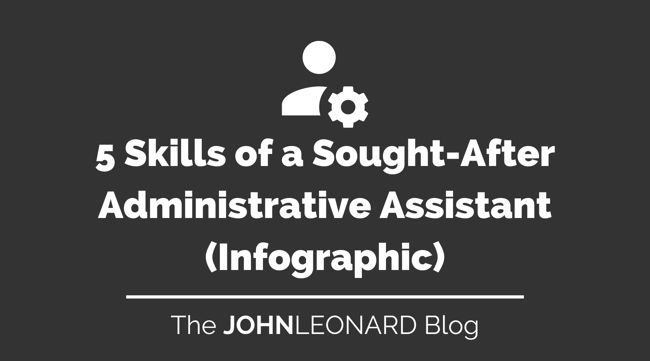 5 Skills of a Sought-After Administrative Assistant