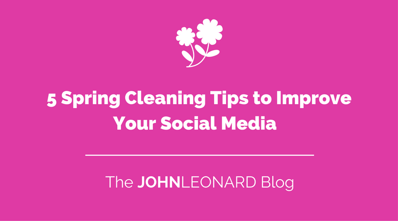 5 Spring Cleaning Tips to Improve Your Social Media.png