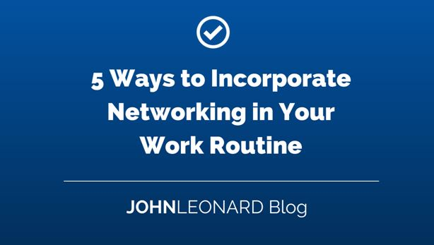 5_Ways_to_Incorporate_Networking_in_Your_Work_Routine_Image2