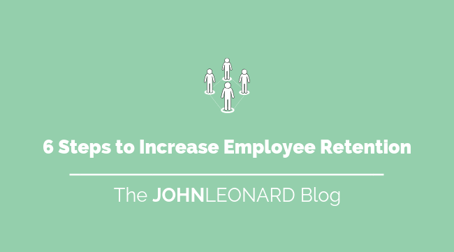 6 Steps to Increase Employee Retention