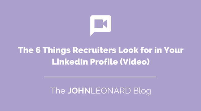 6 Things Recruiters Look for in LikedIn Video