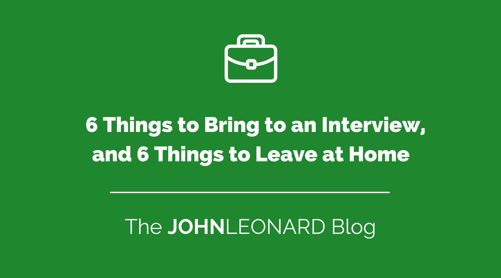 6 Things to Bring to an Interview, and 6 Things to Leave at Home.png