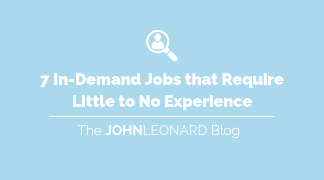 7 In-Demand Jobs that Require Little to No Experience