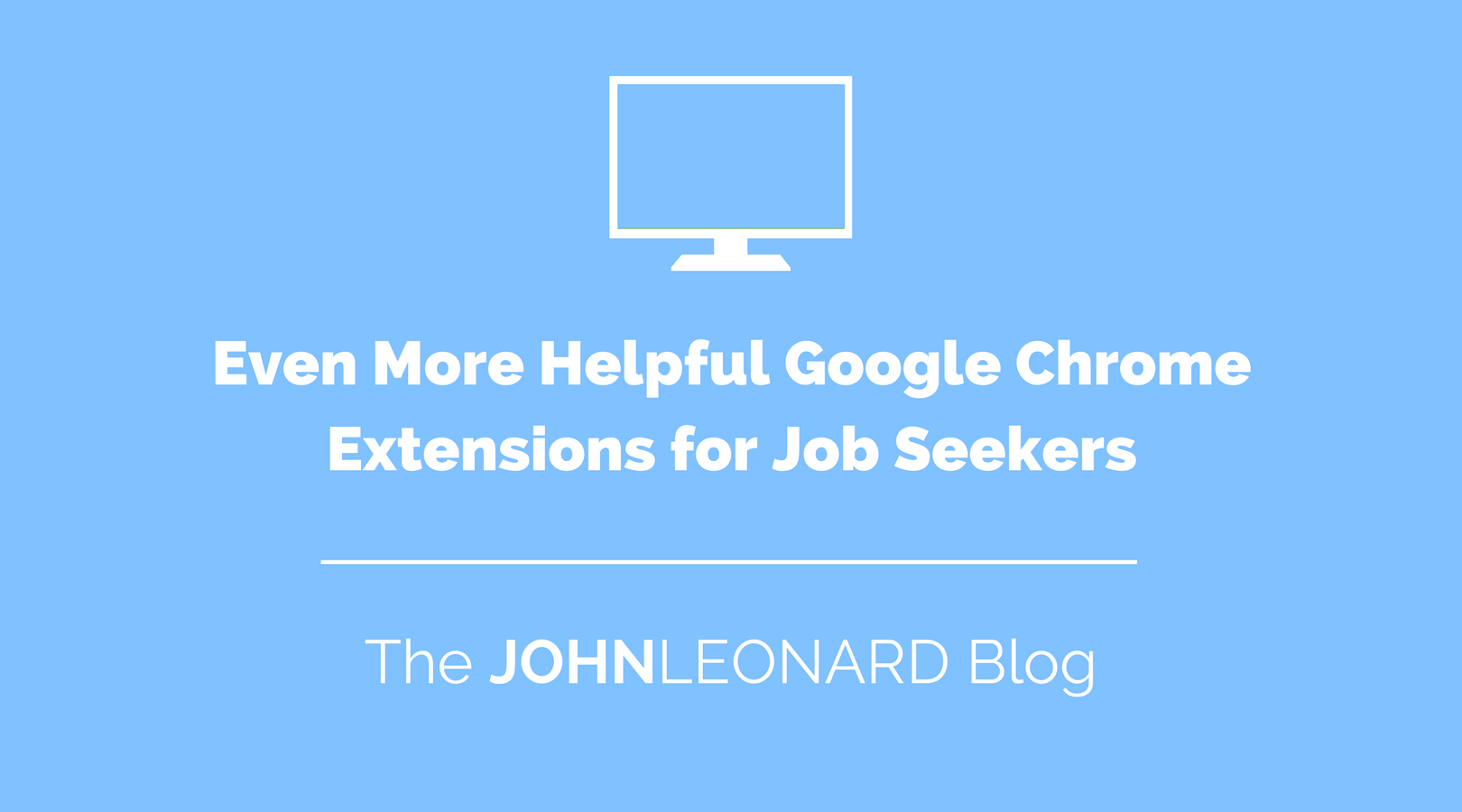Even More Helpful Google Chrome Extensions for Job Seekers.png