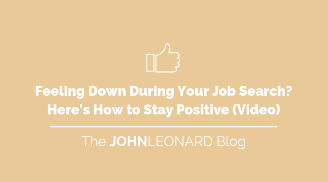 Feeling Down During Your Job Search_ Here's How to Stay Positive (Video)