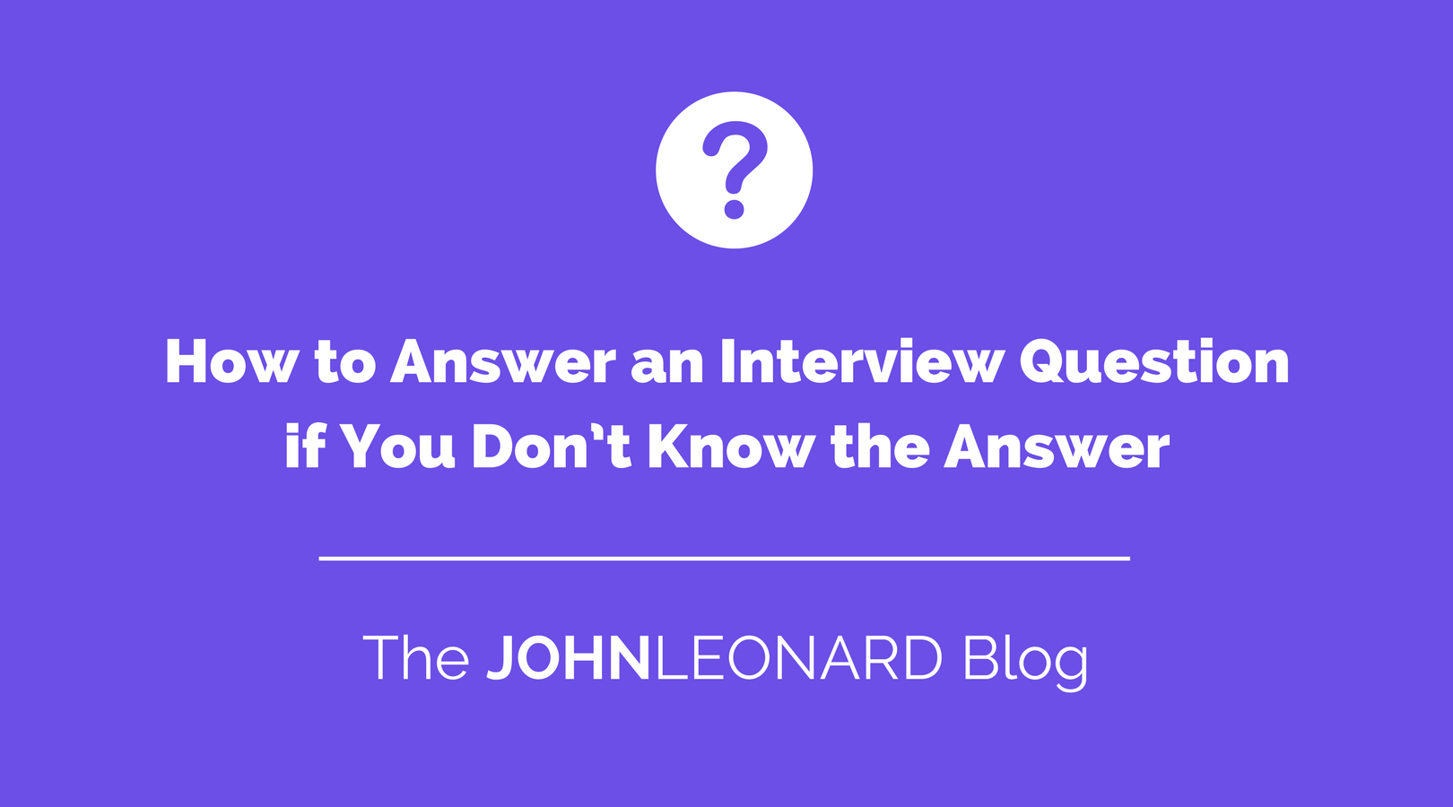 How to Answer an Interview Question if You Don't Know the Answer.png