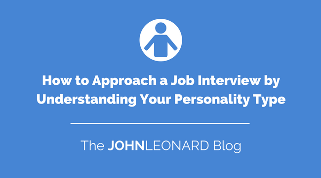 How to Approach a Job Interview by Understanding Your Personality Type