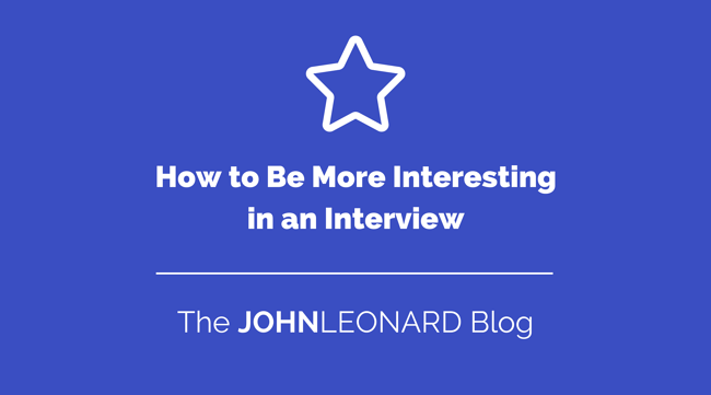 How to Be More Interesting in an Interview.png