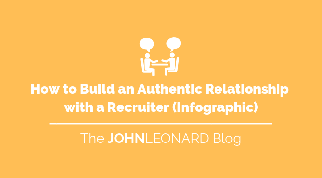 How to Build an Authentic Relationship with a Recruiter (Infographic)