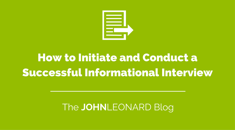 how to initiate and conduct a successful informational