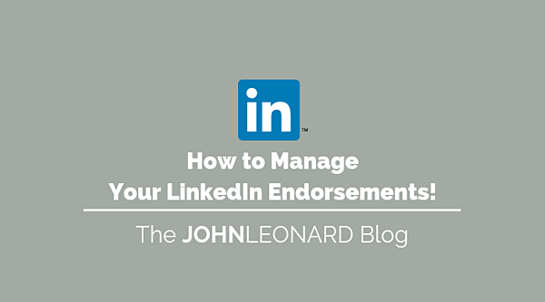 How to Manage Your LinkedIn Endorsements!