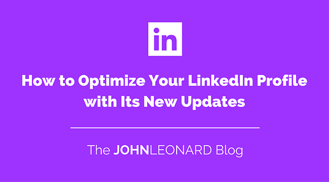How to Optimize Your LinkedIn Profile with Its New Updates.png