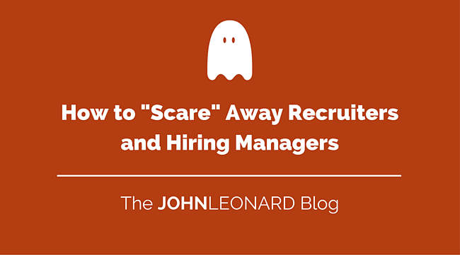 How to Scare Away Recruiters and Hiring Managers.png