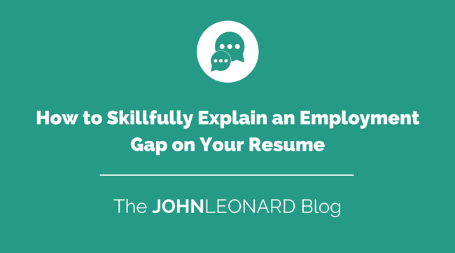 How to Skillfully Explain Employment Gaps on Your Resume