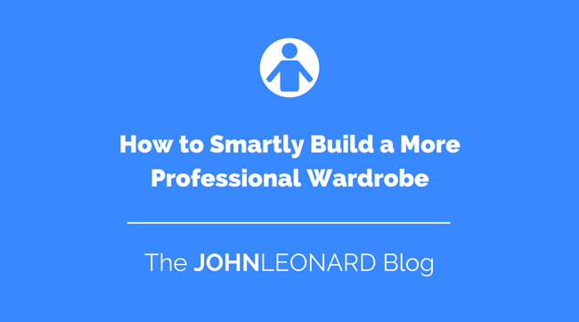 How to Smartly Build a More Professional Wardrobe.png