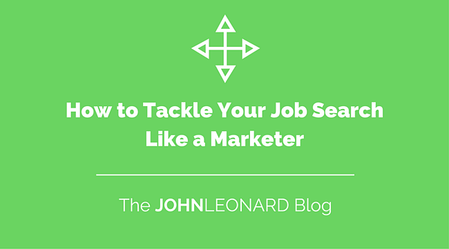 How to Tackle Your Job Search Like a Marketer.png