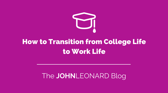 How to Transition from College Life to Work Life.png