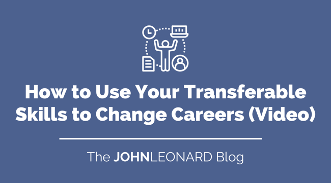 How to Use Your Transferable Skills to Change Careers (Video)