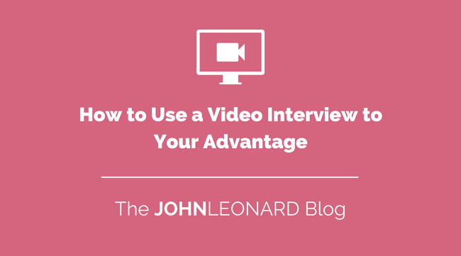 How to Use a Video Interview to Your Advantage.png