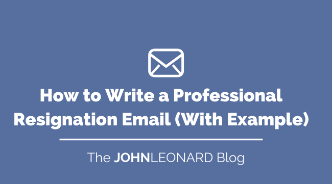 How to Write a Professional Resignation Email (With Example)