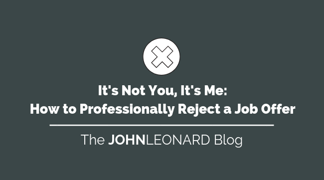 It's Not You, It's Me_ How to Professionally Reject a Job Offer