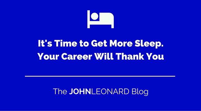 Its_Time_to_Get_More_Sleep._Your_Career_Will_Thank_You.png