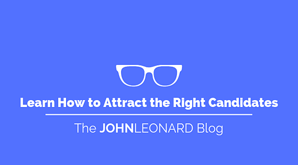 Learn How to Attract the Right Candidates