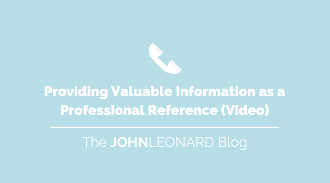 Providing Valuable Information as a Professional Reference (Video)