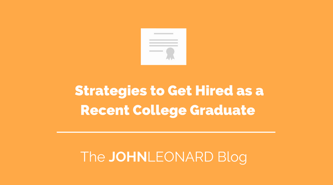 Strategies to get hired as a recent college grad-1