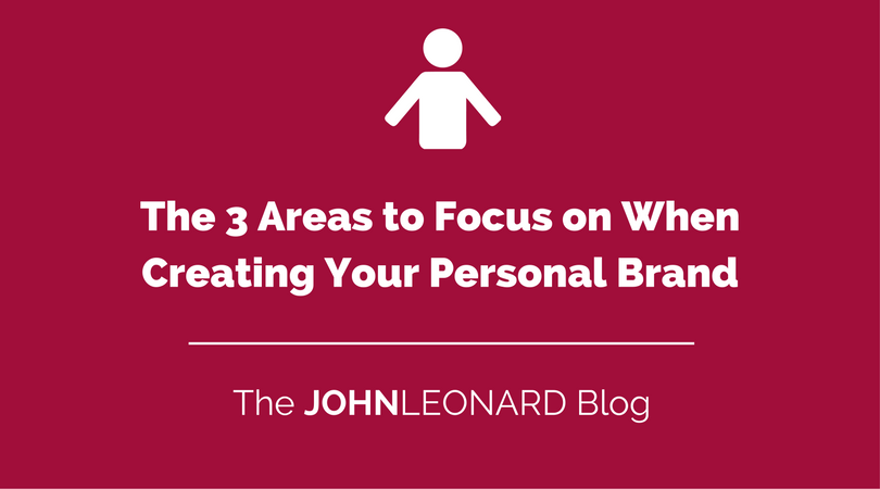 The 3 Areas to Focus on When Creating Your Personal Brand.png