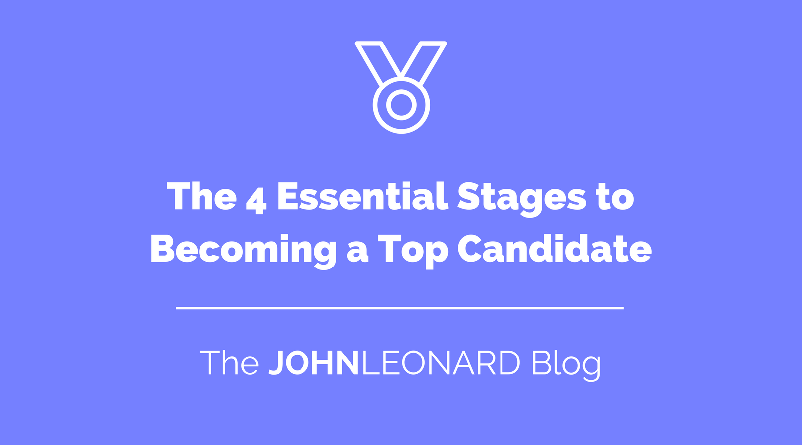 The 4 Essential Stages to Becoming a Top Candidate.png