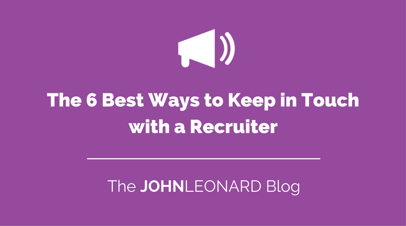The 6 Best Ways to Keep in Touch with a Recruiter.png
