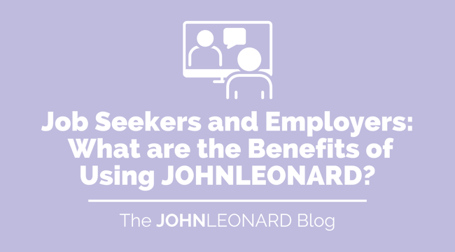 The Benefits of Using JOHNLEONARD for Your Job Search and Staffing Needs (1)