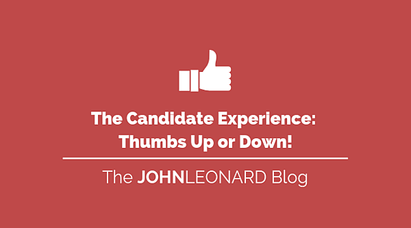 The Candidate Experience_ Thumbs Up or Down!