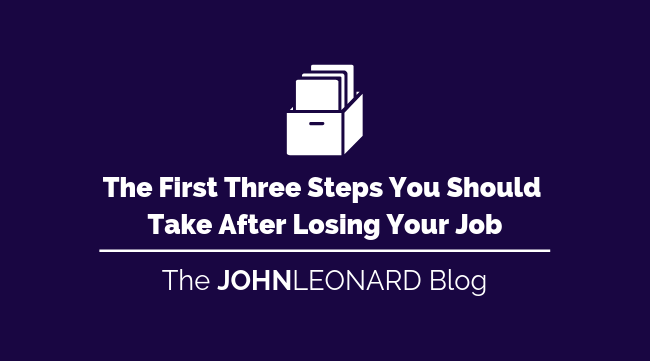 The First 3 Steps You Should Take After Losing Your Job