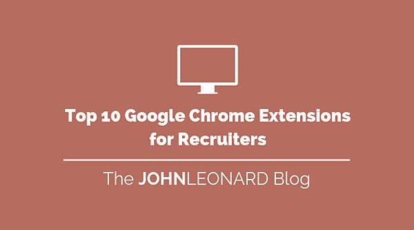 Top 10 Google Chrome Extensions for Recruiters