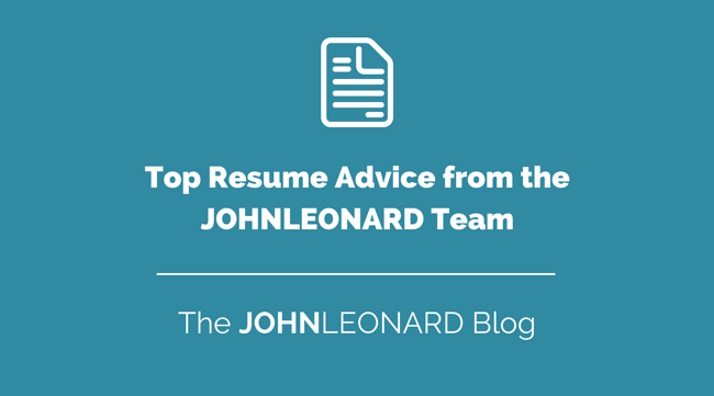 Top Resume Advice from the JOHNLEONARD Team.png