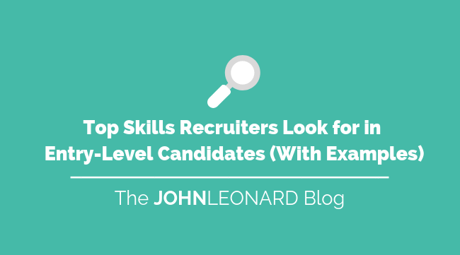 Top Skills Recruiters Look for in Entry-Level Candidates (With Examples)