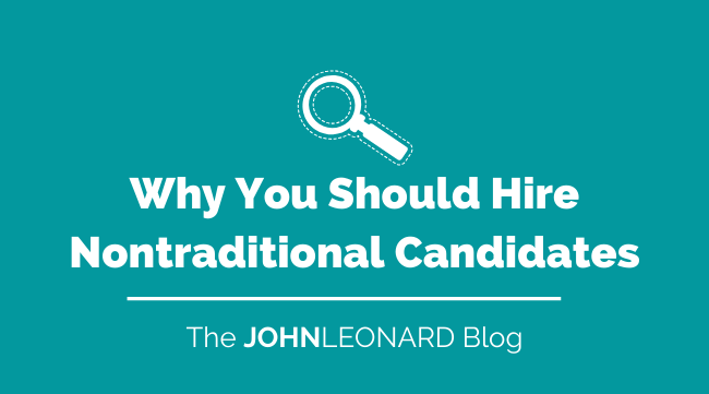 Why You Should Hire Nontraditional Candidates