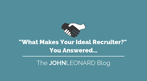 _What Makes Your Ideal Recruiter__ You Answered...