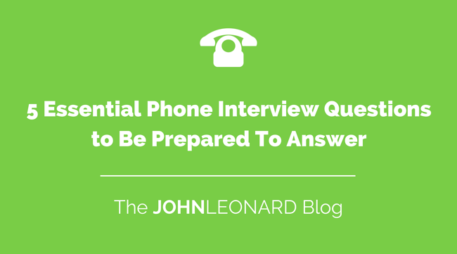 5 Essential Phone Interview Questions to Be Prepared To Answer.png