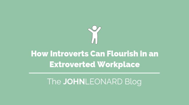 How Introverts Can Flourish in an Extroverted Workplace